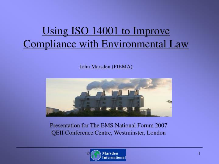 Using iso 14001 to improve compliance with environmental law john marsden fiema