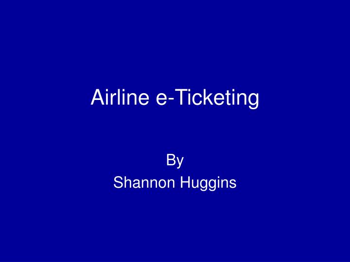 PPT - Airline e-Ticketing PowerPoint Presentation - ID:5192231