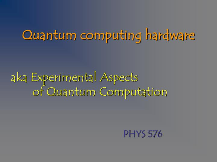 PPT - Quantum computing hardware PowerPoint Presentation