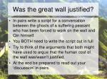 was the great wall justified