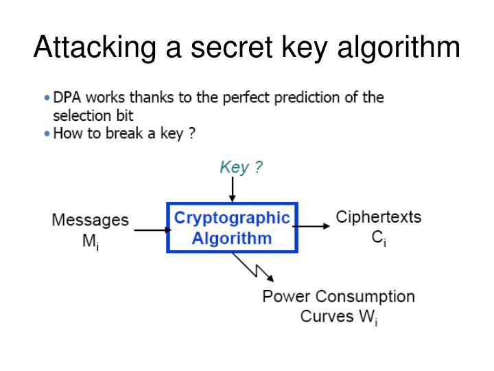 Attacking a secret key algorithm