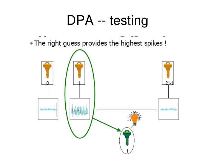 DPA -- testing