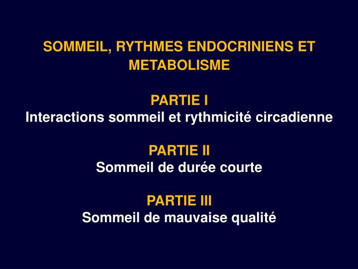 SOMMEIL, RYTHMES ENDOCRINIENS ET METABOLISME