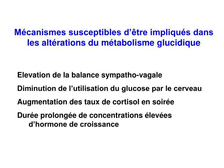 Mécanismes susceptibles d'être impliqués dans les altérations du métabolisme glucidique