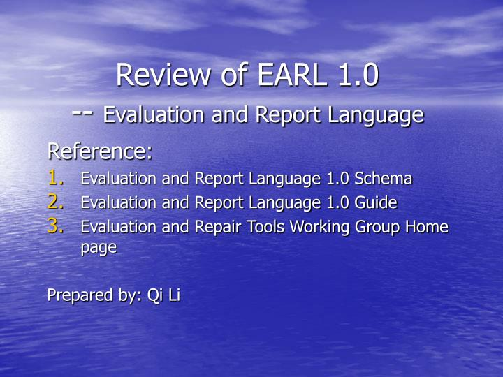 Review of earl 1 0 evaluation and report language