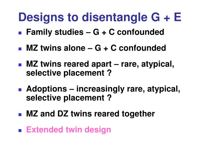 Designs to disentangle G + E