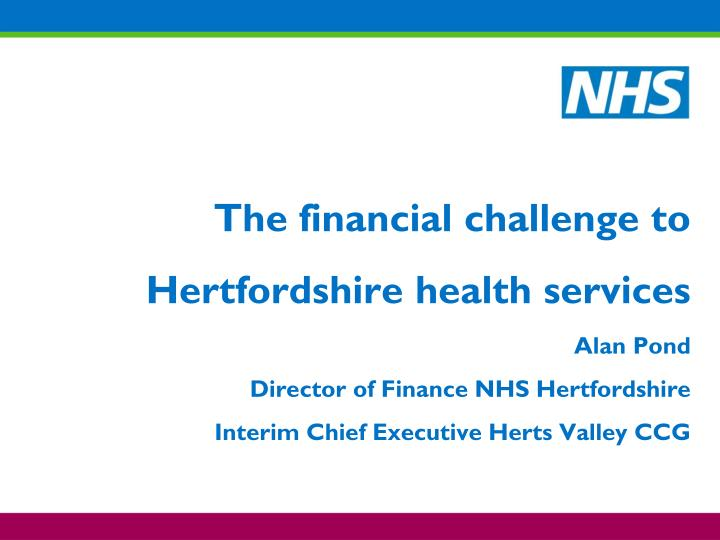 The financial challenge to Hertfordshire health services