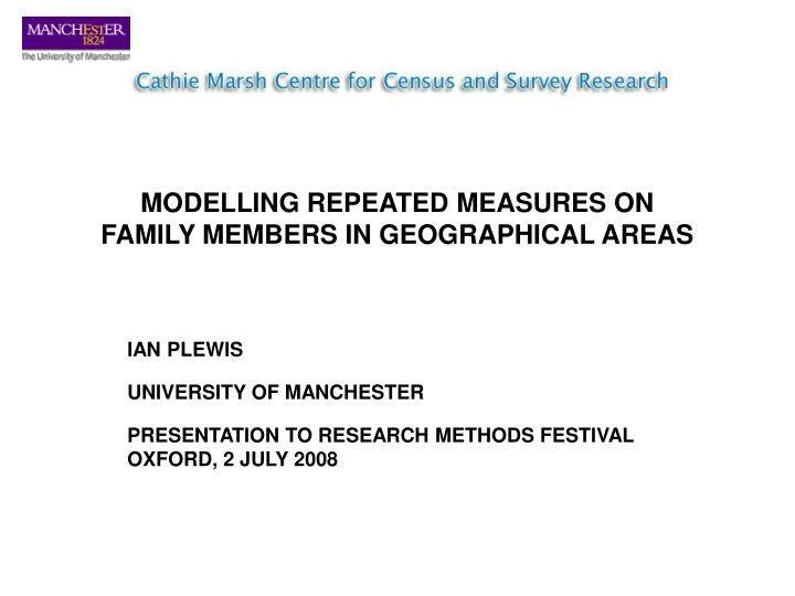 modelling repeated measures on family members in geographical areas n.