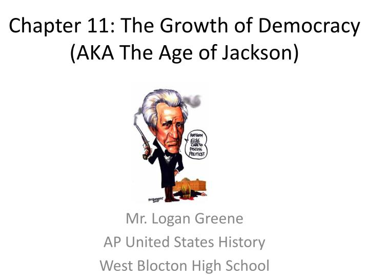 chapter 11 the growth of democracy aka the age of jackson n.
