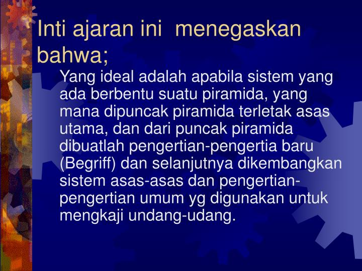 Inti ajaran ini  menegaskan bahwa;
