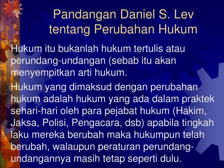 Pandangan Daniel S. Lev tentang Perubahan Hukum
