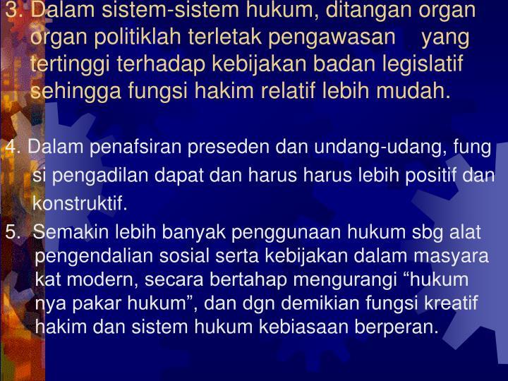 3. Dalam sistem-sistem hukum, ditangan organ