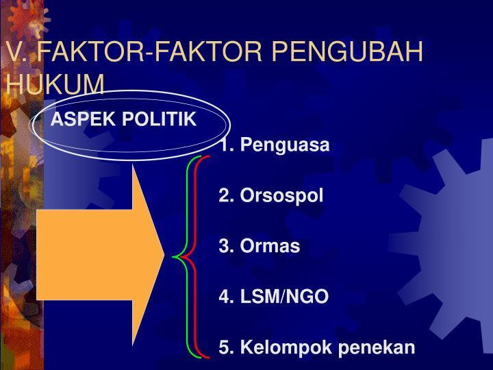 V. FAKTOR-FAKTOR PENGUBAH HUKUM