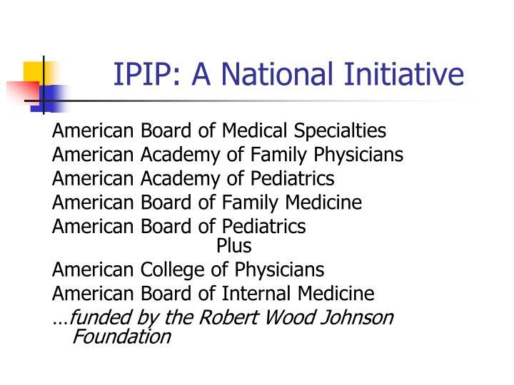 IPIP: A National Initiative