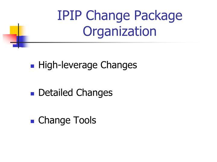 IPIP Change Package Organization