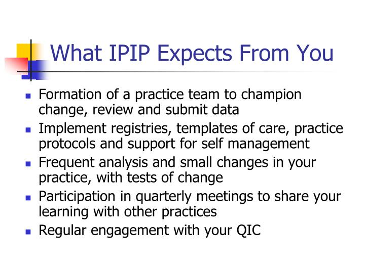 What IPIP Expects From You