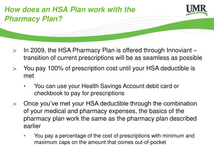 How does an HSA Plan work with the                     Pharmacy Plan?
