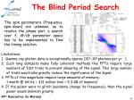 the blind period search