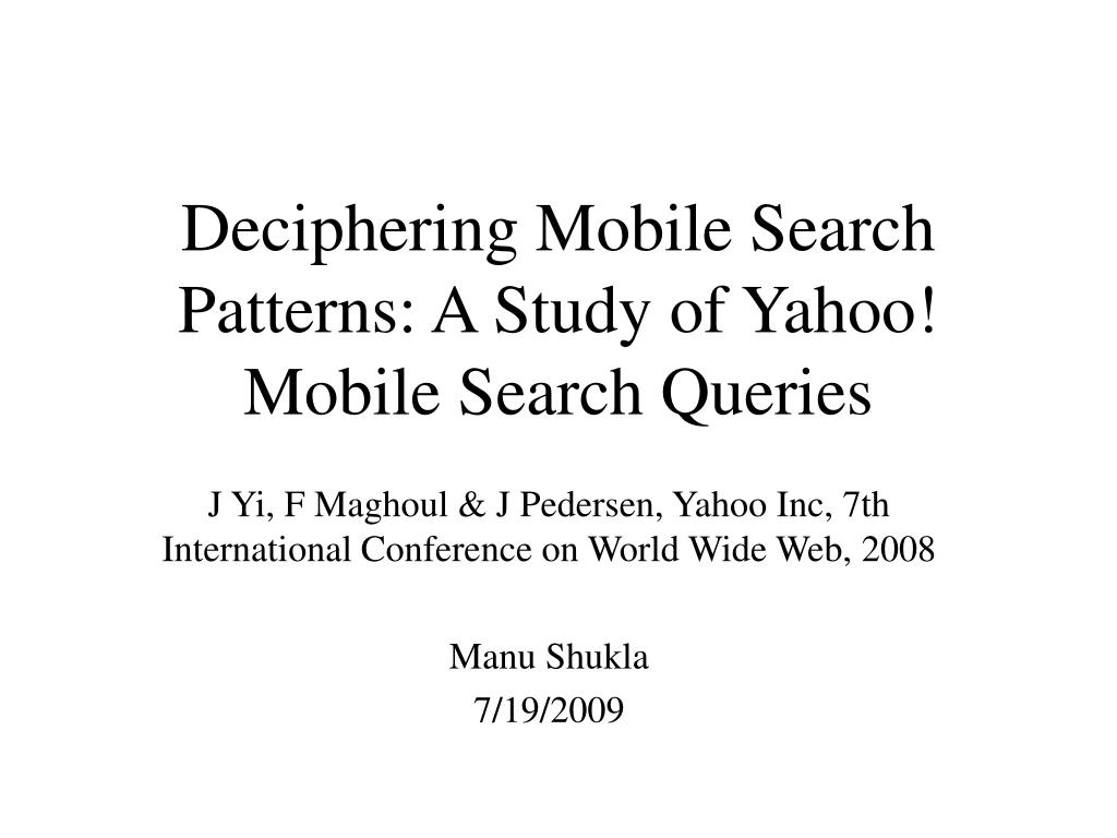 Deciphering Mobile Search Patterns A Study Of Yahoo Queries N