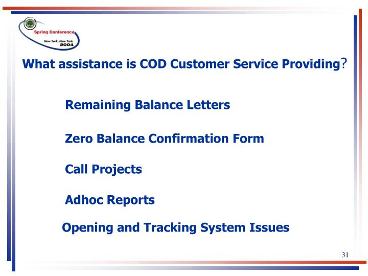 What assistance is COD Customer Service Providing