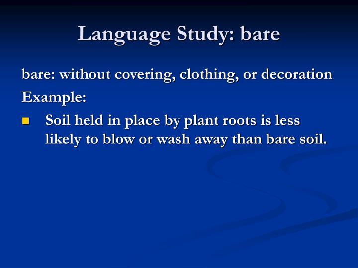 Language Study: bare