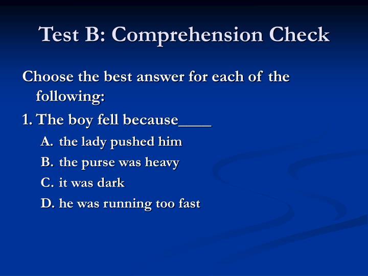 Test B: Comprehension Check