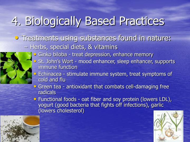 4. Biologically Based Practices