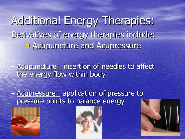 Additional Energy Therapies: