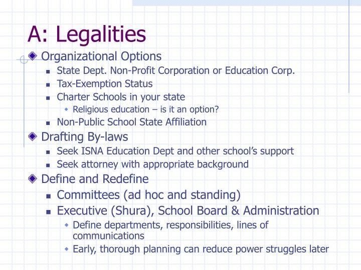 A: Legalities