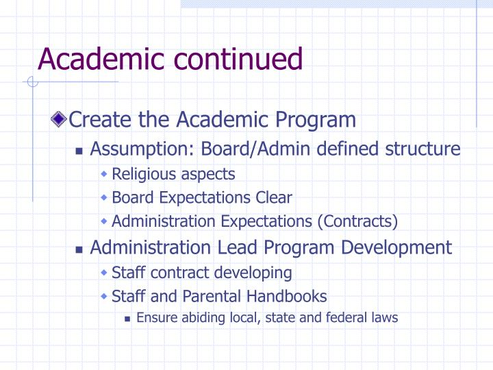Academic continued