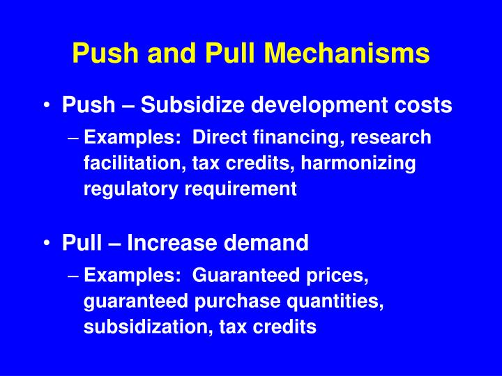 Push and Pull Mechanisms