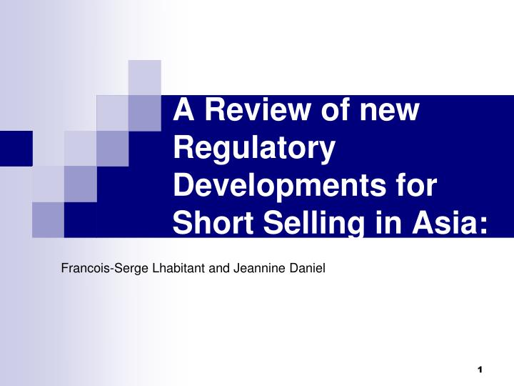A review of new regulatory developments for short selling in asia