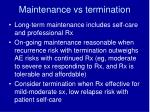 maintenance vs termination