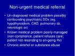 non urgent medical referral