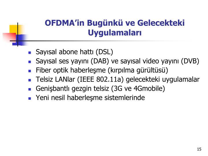 OFDMA'in Bugünkü ve Gelecekteki    Uygulamaları