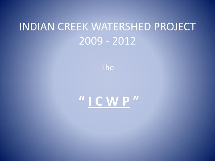 indian creek watershed project 2009 2012 the n.