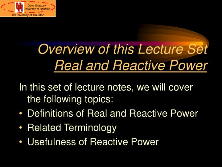 Overview of this lecture set real and reactive power
