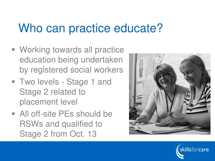 Who can practice educate
