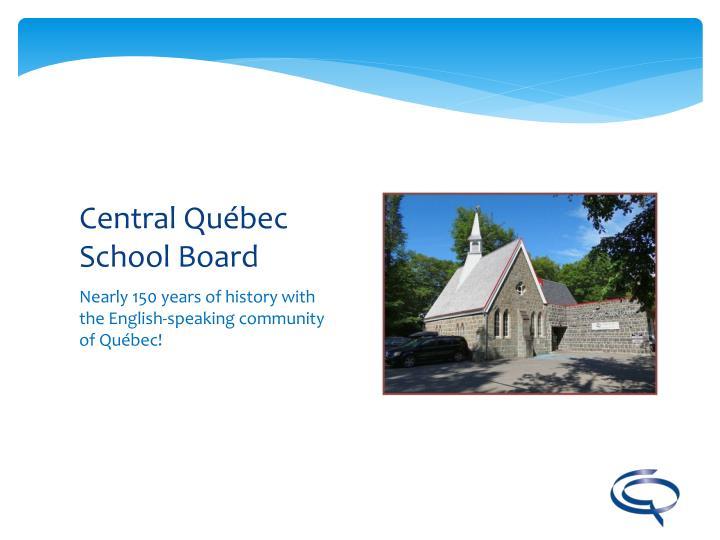 Central qu bec school board1