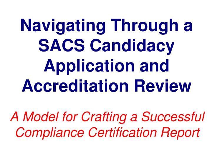 navigating through a sacs candidacy application and accreditation review n.