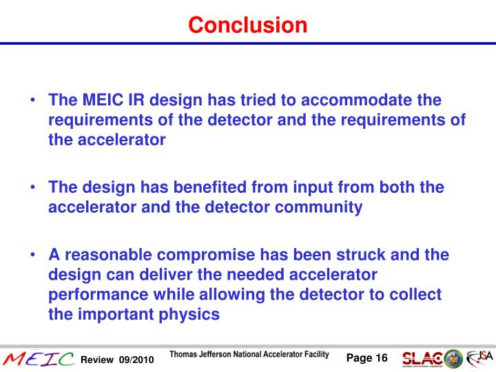 The MEIC IR design has tried to accommodate the requirements of the detector and the requirements of the accelerator