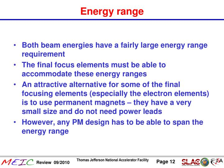 Both beam energies have a fairly large energy range requirement