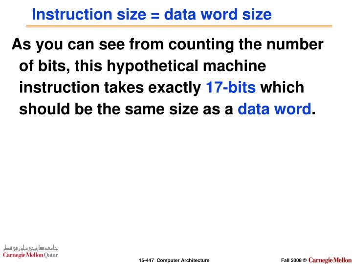 Instruction size = data word size