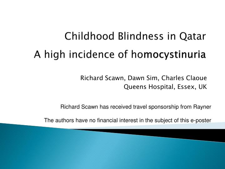 Childhood blindness in qatar a high incidence of ho mocystinuria