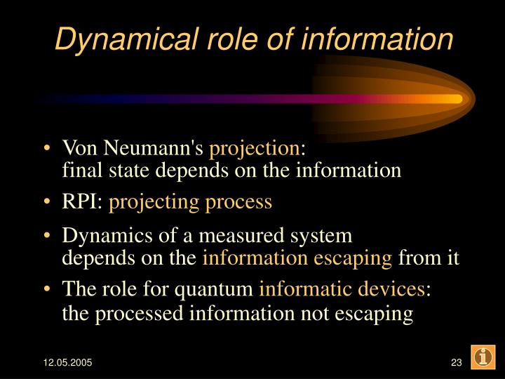 Dynamical role of information