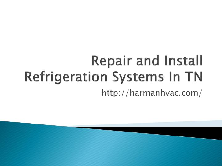 repair and install refrigeration systems in tn n.