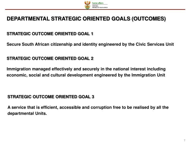 DEPARTMENTAL STRATEGIC ORIENTED GOALS (OUTCOMES)