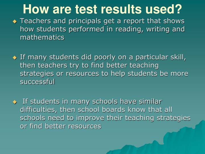 How are test results used?