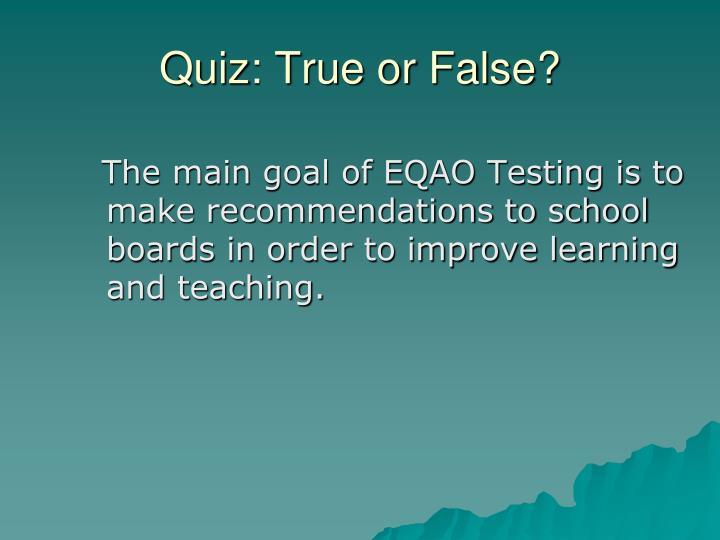 Quiz: True or False?