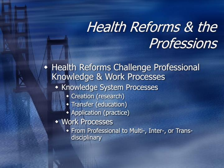 Health Reforms & the Professions
